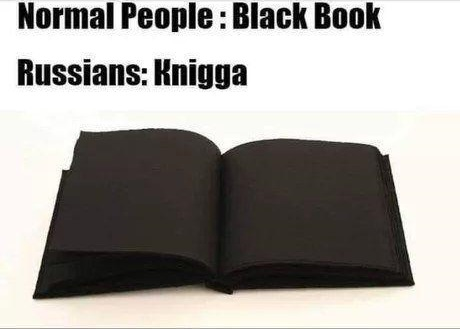 Normal People: Black Book | Russians: Knigga.